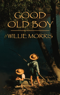 Good Old Boy: A Delta Boyhood