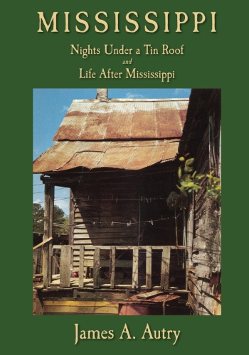Mississippi: Nights Under A Tin Roof and Life After Mississippi